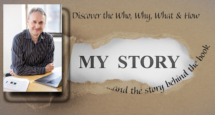 My Story and the Story Behind the Book: The Who, Why, What, and How